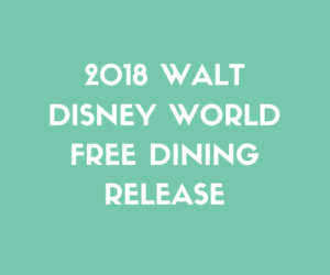 2018 Walt Disney World Free Dining Release
