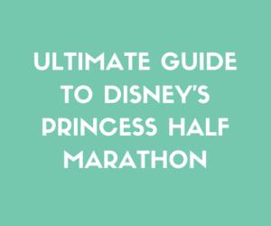 Ultimate Guide to Disney's Princess Half Marathon