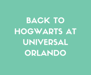Back to Hogwarts at Universal Orlando