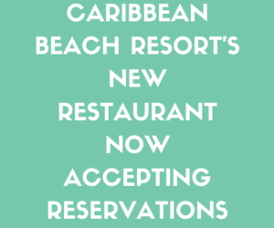 Caribbean Beach Resort's New Restaurant Now Accepting Reservations