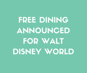 Free Dining Announced for Walt Disney World