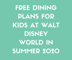 Free Dining Plans For Kids At Walt Disney World In Summer 2020