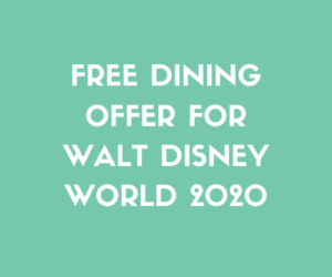 Free Dining Offer For Walt Disney World 2020