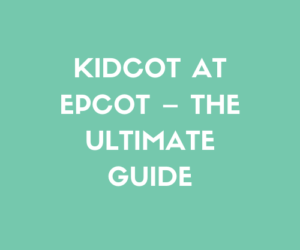 Kidcot at Epcot - The Ultimate Guide