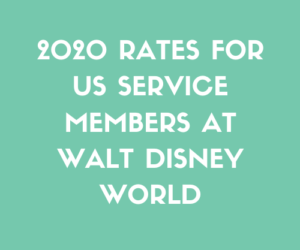 2020 Rates for US Service Members at Walt Disney World