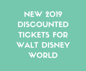 New 2019 Discounted Tickets for Walt Disney World