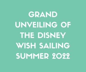 Grand Reveal - Disney's Cruise Line's Disney Wish